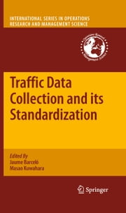 Traffic Data Collection and its Standardization ebook by Jaume Barceló,Masao Kuwahara