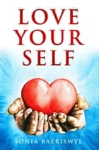 Love Your Self ebook by Sonia Baeriswyl