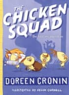 The Chicken Squad - The First Misadventure ebook by Doreen Cronin, Kevin Cornell