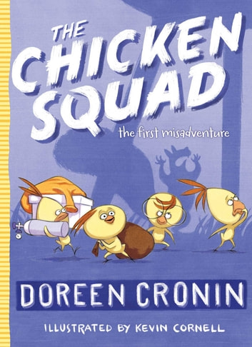 The Chicken Squad - The First Misadventure ebook by Doreen Cronin