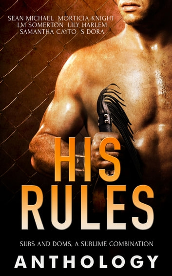 His Rules ebook by Sean Michael,Morticia Knight,L.M. Somerton