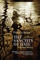 The Sanctity of Hate ebook by Priscilla Royal