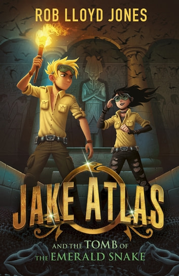 Jake Atlas and the Tomb of the Emerald Snake ebook by Rob Lloyd Jones,Petur Antonsson