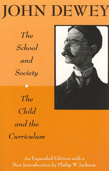 The School and Society and The Child and the Curriculum ebook by John Dewey