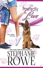 Pawfectly in Love (Canine Cupids) ebook by Stephanie Rowe