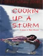 Everyday Normal Zombies - Cookin' Up a Storm ebook by Brent Williams