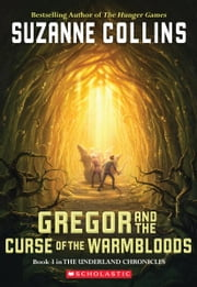 The Underland Chronicles #3: Gregor and the Curse of the Warmbloods ebook by Suzanne Collins