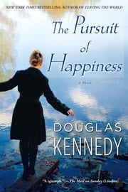 The Pursuit of Happiness - A Novel ebook by Douglas Kennedy