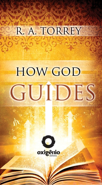 How God guides ebook by R.A. Torrey