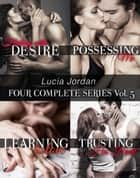 Lucia Jordan's Four Series Collection Volume 5 ebook by Lucia Jordan