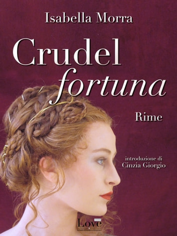 Crudel fortuna - Rime ebook by Isabella Morra