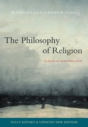 Philosophy of Religion - A Critical Introduction ebook by Beverley Clack,Brian R. Clack