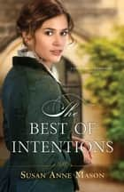The Best of Intentions (Canadian Crossings Book #1) ebook by Susan Anne Mason