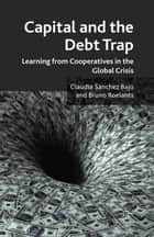 Capital and the Debt Trap ebook by Claudia Sanchez Bajo,Bruno Roelants,Claudia Bajo
