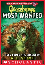 Here Comes the Shaggedy (Goosebumps: Most Wanted #9) ebook by R.L. Stine