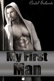 My First Man ebook by Cindel Sabante
