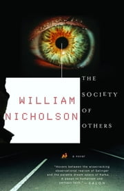 The Society of Others - A Novel ebook by William Nicholson