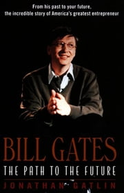 Bill Gates - The Path to the Future ebook by Jonathan Gatlin