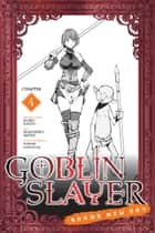 Goblin Slayer: Brand New Day, Chapter 4 ebook by Kumo Kagyu, Masahiro Ikeno, Noboru Kannatuki