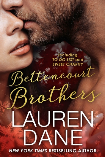 Bettencourt Brothers - including TO DO LIST & SWEET CHARITY ebook by Lauren Dane