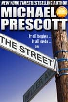 The Street ebook by Michael Prescott
