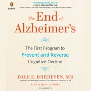 The End of Alzheimer's - The First Program to Prevent and Reverse Cognitive Decline audiobook by Dale Bredesen