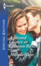 A Second Chance at Crimson Ranch ebook by Michelle Major