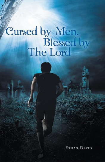 Cursed by Men Blessed by the Lord ebook by Ethan David