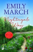 Nightingale Way: Eternity Springs Book 5 - A heartwarming, uplifting, feel-good romance series ebook by Emily March