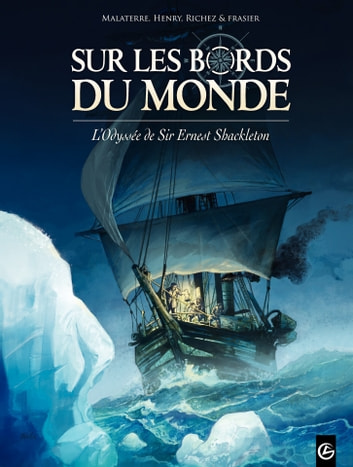 Sur les bords du monde - Tome 1 - L'odyssée de Sir Ernest Shackleton ebook by Jean-François Henry,Malaterre,Hervé Richez