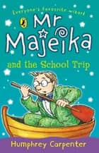 Mr Majeika and the School Trip ebook by Humphrey Carpenter