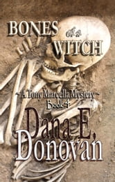 Bones of a Witch (Detective Marcella Witch's series, book 4) ebook by Dana E. Donovan