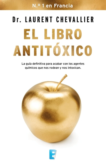 El libro antitóxico ebook by Dr. Laurent Chevallier