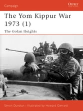 The Yom Kippur War 1973 (1) - The Golan Heights ebook by Simon Dunstan