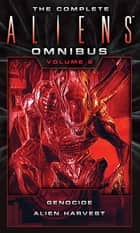 The Complete Aliens Omnibus: Volume Two (Genocide, Alien Harvest) ebook by David Bischoff