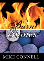 Burnt Stones (3 sermons) ebook by Mike Connell