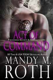 Act of Command - PSI-Ops Series, #4 ebook by Mandy M. Roth