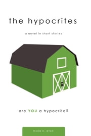 The Hypocrites - A Novel in Short Stories ebook by Mara K. Eton