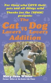 Thanks for the [SPAM] - The Cat Lovers vs Dog Lovers Addition ebook by Mary Jane Winter