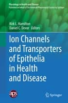 Ion Channels and Transporters of Epithelia in Health and Disease ebook by Kirk L. Hamilton,Daniel C. Devor