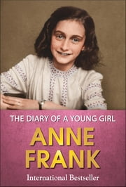 The Diary of a Young Girl ebook by Anne Frank, GP Editors