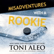 Misadventures with a Rookie audiobook by Toni Aleo