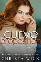 Curve Proposition - Hot Insta Ever-Afters, #3 ebook by Christa Wick