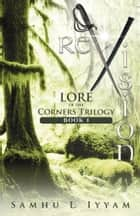 Revision - Lore of the Corners Trilogy, Book 1 ebook by Samhu L. Iyyam