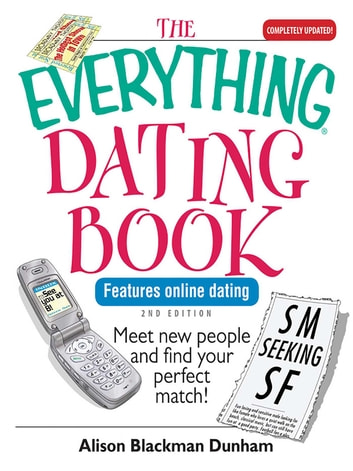 The Everything Dating Book - Meet New People And Find Your Perfect Match! eBook by Alison Blackman Dunham