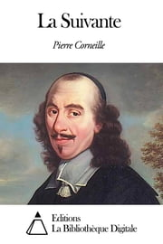 La Suivante ebook by Pierre Corneille