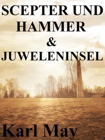 Scepter und Hammer / Die Juweleninsel - Ein Doppelroman eBook by Karl May