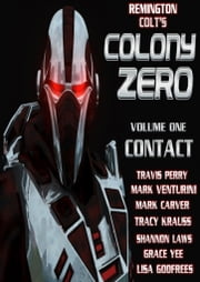 Colony Zero - Volume 1 - Contact ebook by Travis Perry,Mark Venturini,Mark Carver