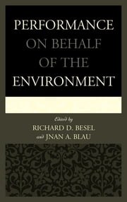 Performance on Behalf of the Environment ebook by Richard D. Besel, Jnan A. Blau, Alison Bodkin,...