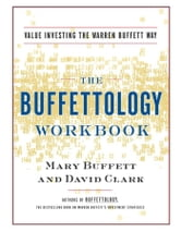 The Buffettology Workbook - Value Investing the Warren Buffett Way ebook by Mary Buffett,David Clark